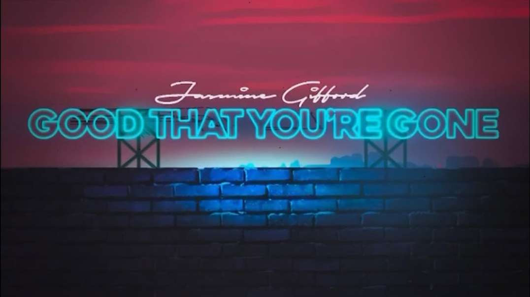 Jasmine Gifford - Good That You're Gone (Official Lyric Video)
