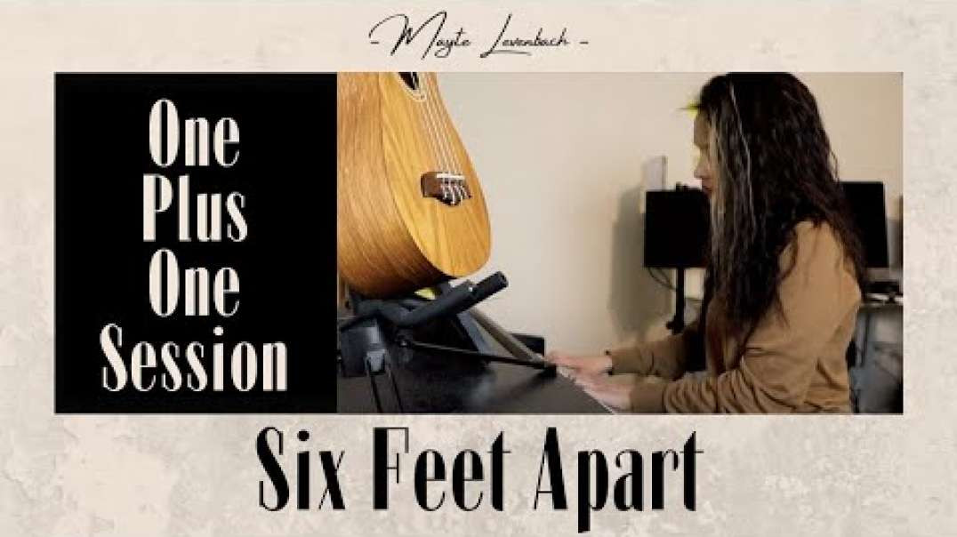 Six Feet Apart - Alec Benjamin (cover) | Mayte Levenbach ♪ one plus one ♪