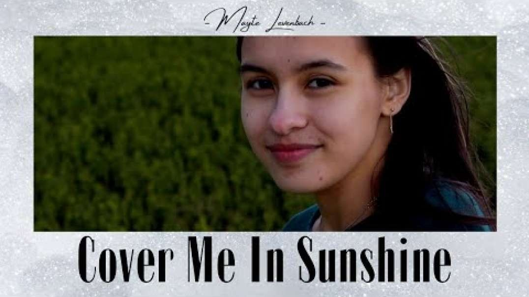 Cover Me In Sunshine - P!NK, Willow Sage Hart (acoustic cover) | Mayte Levenbach
