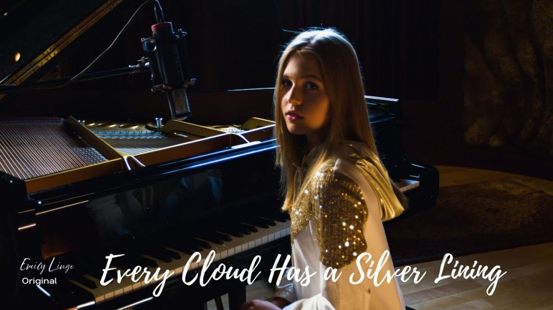 Every Cloud Has a Silver Lining (Original song) by Emily Linge